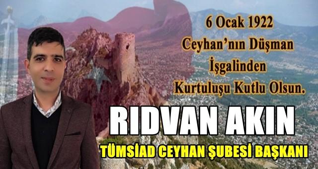 TÜMSİAD Ceyhan Şube Başkanı Rıdvan Akın'dan Kurtuluş Bayramı Mesajı
