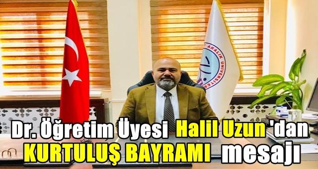 Öğretim Üyesi Dr.Halil Uzun, 6 Ocak Ceyhan'ın Kurtuluş Bayramını kutladı