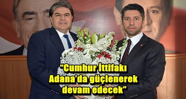 """""""Cumhur İttifakı Adana'da güçlenerek devam edecek"""""""