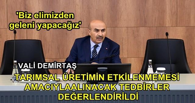 Vali Demirtaş; 'Biz elimizden geleni yapacağız'