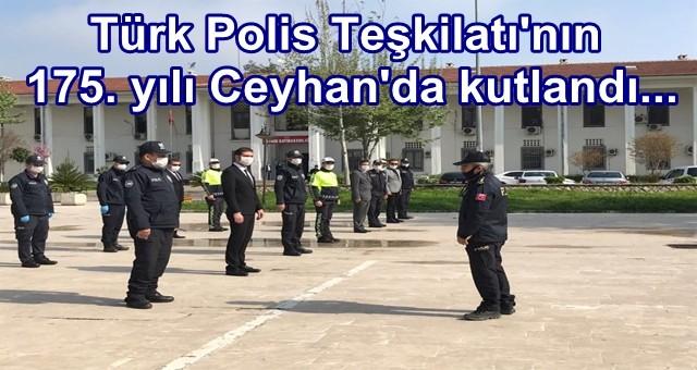 CEYHAN'DA 10 NİSAN POLİS HAFTASI KUTLANDI