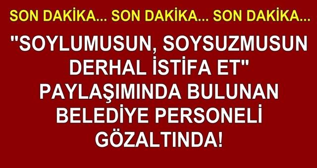 Bakan Soylu'ya hakaret eden, Ceyhan Belediyesi personeli gözaltında!
