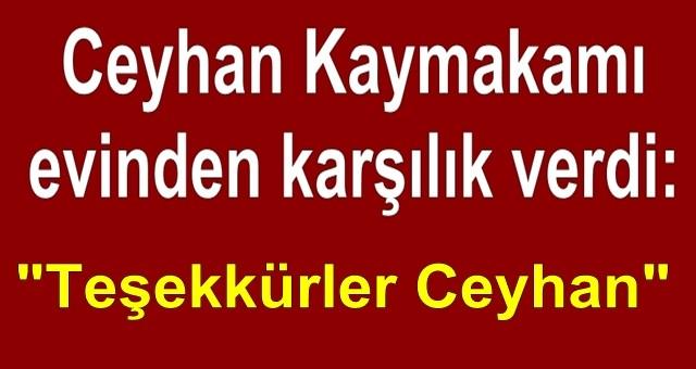 Kaymakam Dr. Bayram Yılmaz'dan Ceyhanlılara teşekkür videosu!