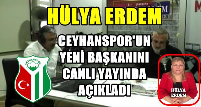 Hülya Erdem Ceyhanspor'un yeni başkanını açıkladı!