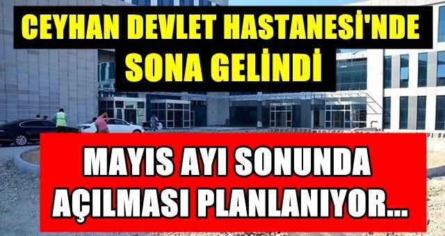 Ceyhan Devlet Hastanesi Açılıyor!
