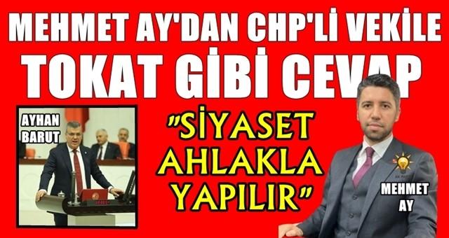 Mehmet Ay'dan CHP'li vekile ayar!