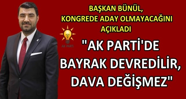 Ak Parti Ceyhan İlçe Başkanı Muhammed İslam Bünül kongrede aday olmayacağını açıkladı!