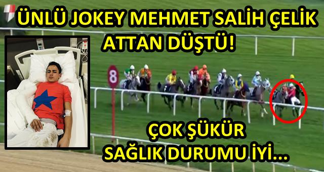Ünlü Jokey Mehmet Salih Çelik attan düştü!