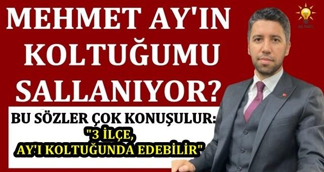 AK Parti'de Mehmet Ay'ın koltuğu mu sallanıyor?