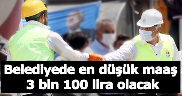 Belediyede en düşük maaş 3 bin 100 lira olacak!