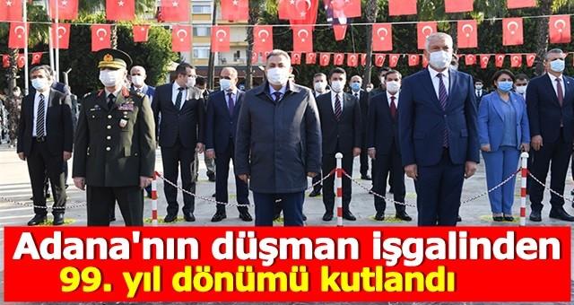 Adana'nın düşman işgalinden kurtuluşunun 99. yıl dönümü kutlandı