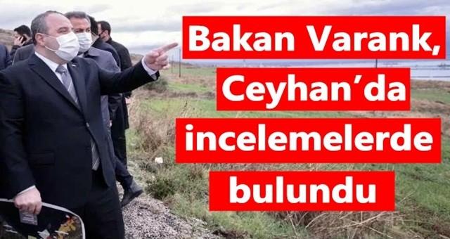 Bakan Varank, Ceyhan'da incelemelerde bulundu