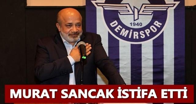 Murat Sancak istifa etti