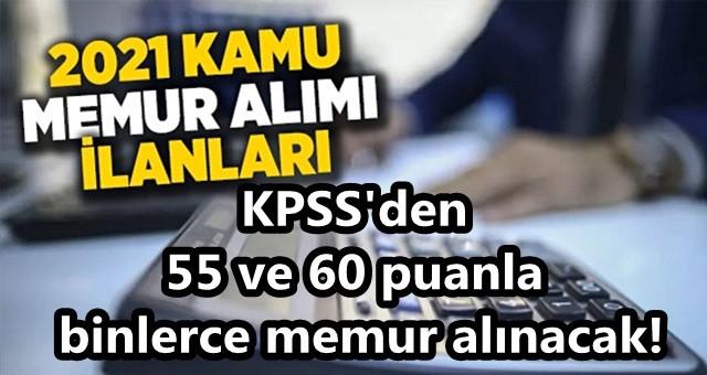 KPSS'den 55 ve 60 puanla binlerce memur alınacak!