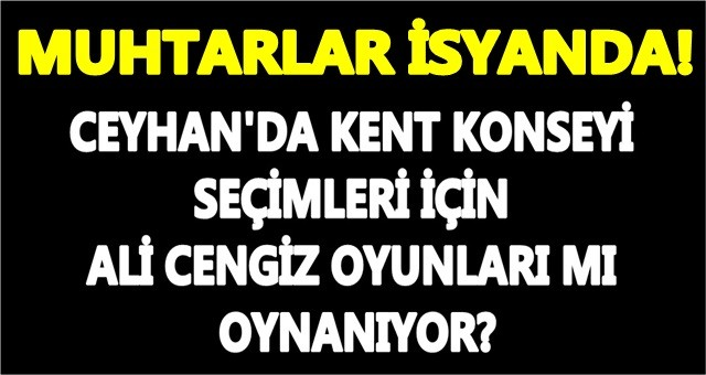 Ceyhan Muhtar Derneği Başkanına dayatma liste verildiği iddiası!