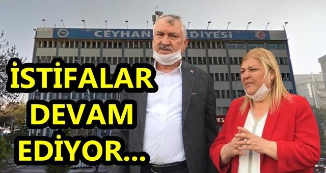 Ceyhan Belediyesi'nde istifalar devam ediyor