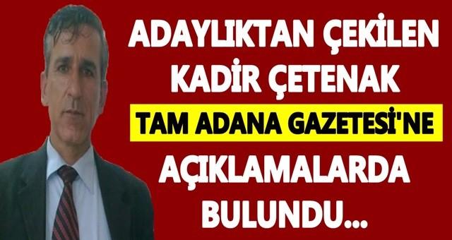 Adaylıktan çekilen Çetenak, Tam Adana'ya konuştu!