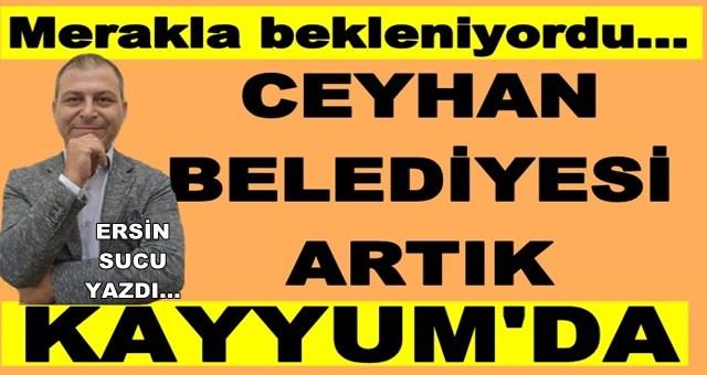Ceyhan Belediyesi'nde Kayyum!