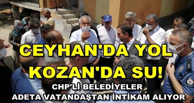 Ceyhan'da yol, Kozan'da su sorunu vatandaşı çileden çıkardı