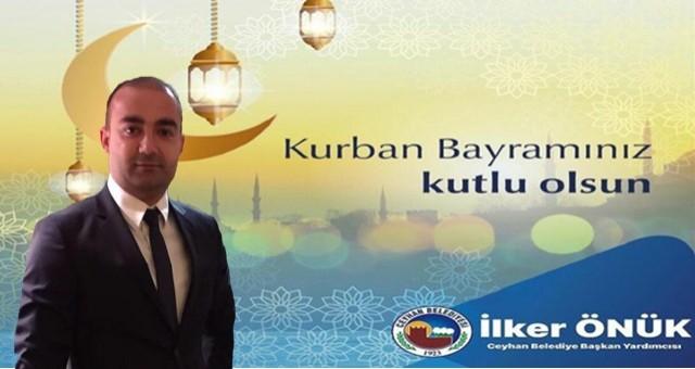 Ceyhan Belediye Başkan Yardımcısı İlker Önük'ten Kurban Bayramı mesajı