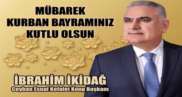 Esnaf Odası Başkanı İkidağ'dan Kurban Bayramı mesajı
