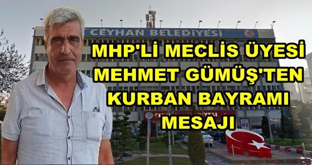 Ceyhan Belediyesi Meclis Üyesi MHP'li Mehmet Gümüş'ten Kurban Bayramı mesajı