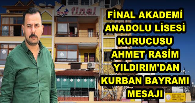 Ceyhan Final Akademi Anadolu Lisesi Kurucusu Ahmet Rasim Yıldırım'dan Kurban Bayramı mesajı