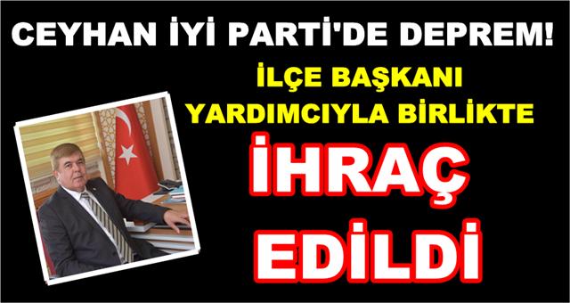 CEYHAN İYİ PARTİ'DE DEPREM!
