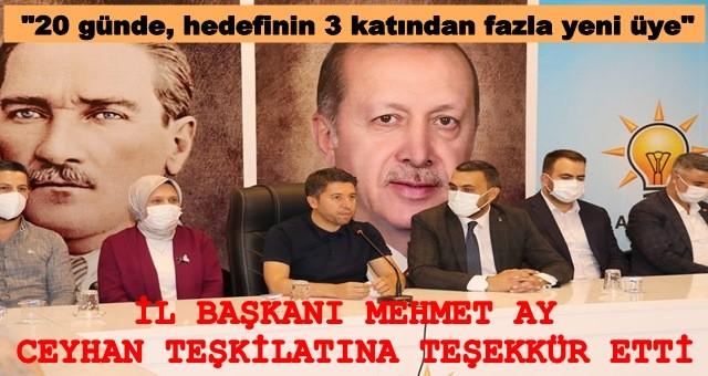 AK Parti İl Başkanı Mehmet Ay, Ceyhan teşkilatına övgüler yağdırdı!