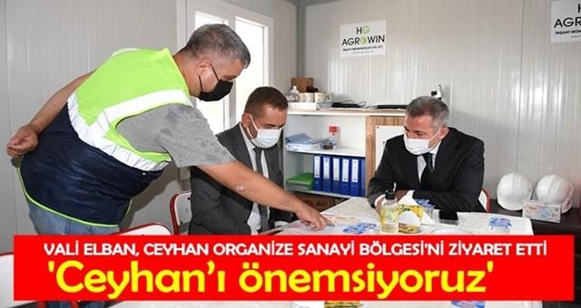 Vali Elban, 'Ceyhan'ı önemsiyoruz'