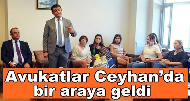 Avukatlar Ceyhan'da bir araya geldi