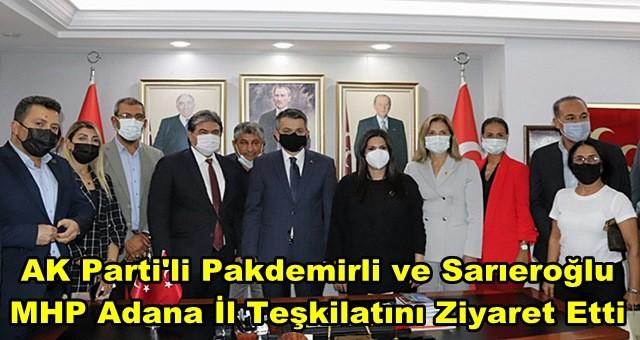 AK Parti'li Pakdemirli ve Sarıeroğlu MHP Adana İl Teşkilatını Ziyaret Etti