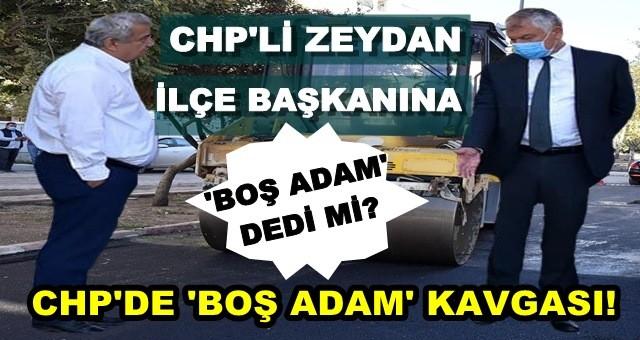 Zeydan Karalar'ın İlçe Başkanı için kullandığı 'Boş adam' sözü CHP'yi karıştırdı!