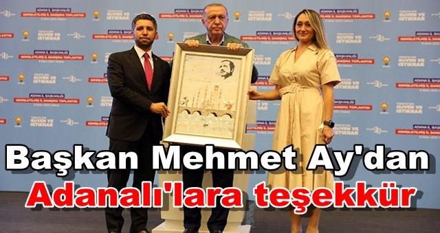 Başkan Mehmet Ay'dan Adanalı'lara teşekkür