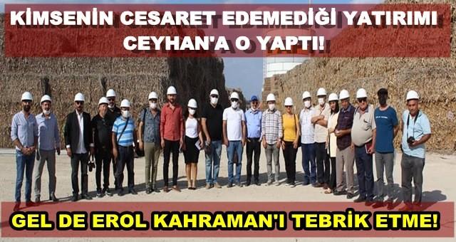 Erol Kahraman'dan Ceyhan'a Dev Yatırım!