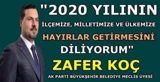 Ak Parti Büyükşehir Belediye Meclis Üyesi Zafer Koç yeni yıl mesajı yayınladı