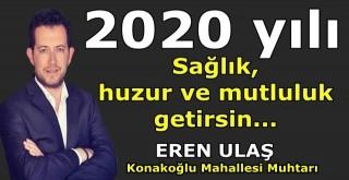 Konakoğlu Mahallesi Muhtarı Eren Ulaş'tan yeni yıl mesajı