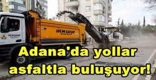 Adana'da yollar asfaltla buluşuyor!