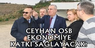 Ceyhan OSB bölge ekonomisine büyük katkılar sağlayacak!