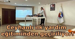 Ceyhan Belediyesi vatandaşlara ilk yardım eğitimi verdi
