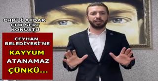 """Kadir Aydar, """"Ceyhan Belediyesi'ne Kayyum atanamaz"""""""