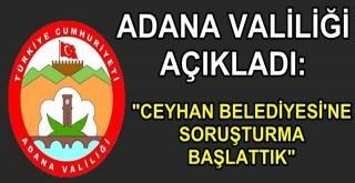 Adana Valiliği''nden Ceyhan Belediyesi açıklaması!