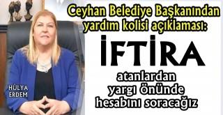 Ceyhan Belediye Başkanı Hülya Erdem'den alelacele açıklama geldi