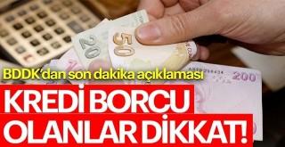 Kredi borcu olan vatandaşlar rahatlayacak!