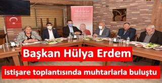 BAŞKAN ERDEM MUHTARLARLA BİR ARAYA GELDİ