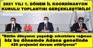 Adana'da 420 proje devam ediyor!